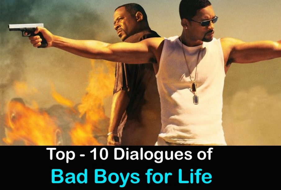 Top-10 Dialogues of Bad Boys For Life