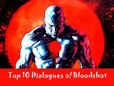 Top 10 Dialogues of Hollywood Movie 'Bloodshot'