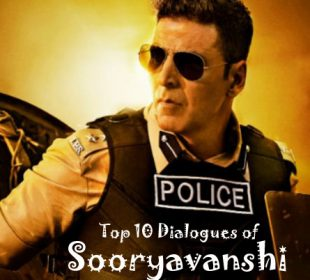 Top 10 Dialogues of Bollywood Movie Sooryavanshi
